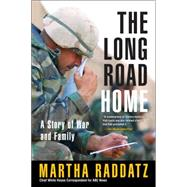 Long Road Home : A Story of War and Family by Raddatz, Martha (Author), 9780425219348