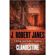 Clandestine by Janes, J. Robert, 9781504009348