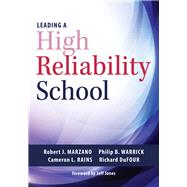 Leading a High Reliability School by Marzano, Robert J.; Warrick, Philip B.; Rains, Cameron L.; Dufour, Richard; Jones, Jeffrey C., 9781945349348