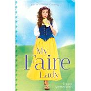 My Faire Lady by Wettersten, Laura, 9781442489349