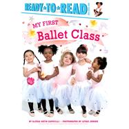 My First Ballet Class by Capucilli, Alyssa Satin; Jensen, Leyah, 9781481479349