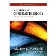 A History of Christian Theology: An Introduction by Placher, William C.; Nelson, Derek R., 9780664239350