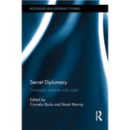 Secret Diplomacy: Concepts, Contexts and Cases by Bjola *DO NOT USE*; Corneliu, 9781138999350