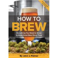 How to Brew by Palmer, John J., 9781938469350