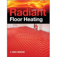 Radiant Floor Heating, Second Edition by Woodson, R., 9780071599351