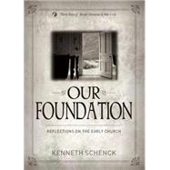 Our Foundation by Schenck, Kenneth L., 9780898279351