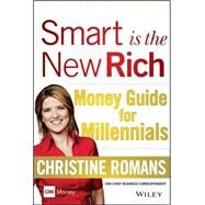Smart Is the New Rich: Money Guide for Millennials by Romans, Christine, 9781118949351