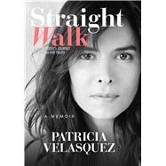 Straight Walk by Velasquez, Patricia, 9781618689351