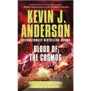 Blood of the Cosmos by Anderson, Kevin J., 9780765369352