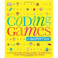 Coding Games in Scratch by Woodcock, Jon, 9781465439352
