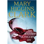 The Melody Lingers on by Clark, Mary Higgins, 9781594139352