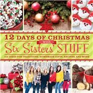 12 Days of Christmas With Six Sisters' Stuff by Six Sisters' Stuff, 9781609079352