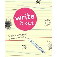 Write It Out Hundreds of Writing Prompts to Inspire Creative Thinking by Snider, Brandon T., 9781454919353