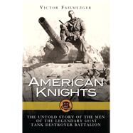 "American Knights The Untold Story of the Men of the Legendary 601st Tank Destroyer Battalion by Failmezger, Victor ""Tory"", 9781472809353"