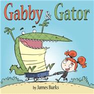 Gabby and Gator by Burks, James, 9780316259354