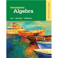 Intermediate Algebra by Lial, Margaret L.; Hornsby, John; McGinnis, Terry, 9780321969354