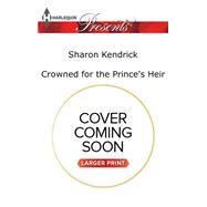 Crowned for the Prince's Heir by Kendrick, Sharon, 9780373139354