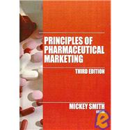 Principles of Pharmaceutical Marketing, Third Edition by Unknown, 9780866569354