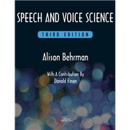 Speech and Voice Science by Behrman, Alison, Ph.D., 9781597569354