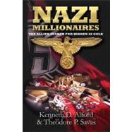 Nazi Millionaires by Alford, Kenneth; Savas, Theodore P., 9781935149354