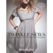 Twinkle Sews : 25 Handmade Fashions from the Runway to Your Wardrobe by Chia, Wenlan, 9780307409355