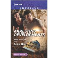 Arresting Developments by Diaz, Lena, 9780373749355