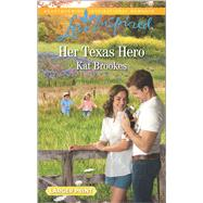 Her Texas Hero by Brookes, Kat, 9780373819355