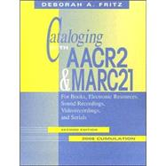 Cataloging With AACR2 & MARC 21: For Books, Electronic Resources, Sound Recordings, Videorecordings, and Serials by Fritz, Deborah A., 9780838909355