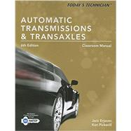 Today's Technician Automatic Transmissions and Transaxels Classroom Manual by Erjavec, Jack; Pickerill, Ken, 9781305259355