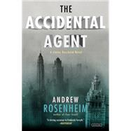 The Accidental Agent by Rosenheim, Andrew, 9781468309355