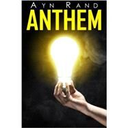 Anthem by Rand, Ayn, 9781511869355