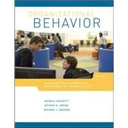 Organizational Behavior: Improving Performance and Commitment in the Workplace by Colquitt, Jason; LePine, Jeffery; Wesson, Michael, 9780078029356