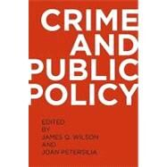 Crime and Public Policy by Wilson, James Q.; Petersilia, Joan, 9780195399356