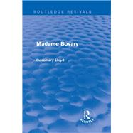 Madame Bovary (Routledge Revivals) by Lloyd; Rosemary, 9781138799356