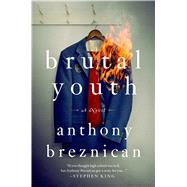 Brutal Youth A Novel by Breznican, Anthony, 9781250019356