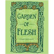 Garden of Flesh by Hernandez, Gilbert, 9781606999356