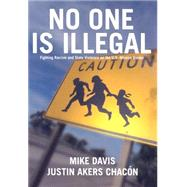 No One Is Illegal: Fighting Violence and State Repression on the U.S.-Mexico Border at Biggerbooks.com