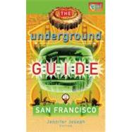 Underground Guide to San Francisco by Joseph, Jennifer, 9781933149356