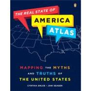 The Real State of America Atlas Mapping the Myths and Truths of the United States by Enloe, Cynthia; Seager, Joni, 9780143119357
