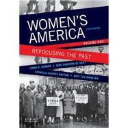 Women's America Refocusing the Past, Volume One by Kerber, Linda K.; De Hart, Jane Sherron; Dayton, Cornelia Hughes; Wu, Judy Tzu-Chun, 9780199349357