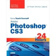 Sams Teach Yourself Adobe Photoshop CS3 in 24 Hours by Rose, Carla; Binder, Kate, 9780672329357