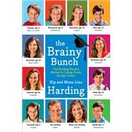 The Brainy Bunch: The Harding Family's Method to College Ready by Age Twelve by Harding, Kip; Harding, Mona Lisa, 9781476759357