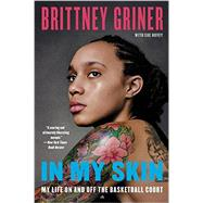 In My Skin by Griner, Brittney; Hovey, Sue (CON), 9780062309358