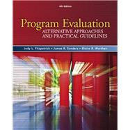 Program Evaluation Alternative Approaches and Practical Guidelines by Fitzpatrick, Jody L.; Sanders, James R.; Worthen, Blaine R., 9780205579358