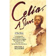 Celia, a Slave by McLaurin, Melton A., 9780380719358