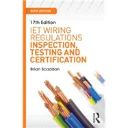 17th Edition IET Wiring Regulations: Wiring Systems and Fault Finding for Installation Electricians, 6th ed by Scaddan; Brian, 9781138849358