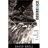 Desire & Ice by BRILL, DAVID, 9780792269359
