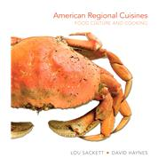 American Regional Cuisines Food Culture and Cooking by Sackett, Lou; Haynes, David, 9780131109360