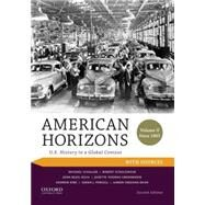 American Horizons U.S. History in a Global Context, Volume II: Since 1865, with Sources by Schaller, Michael; Schulzinger, Robert; Bezis-Selfa, John; Greenwood, Janette Thomas; Kirk, Andrew; Purcell, Sarah J.; Sheehan-Dean, Aaron, 9780199389360