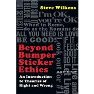 Beyond Bumper Sticker Ethics by Wilkens, Steve, 9780830839360